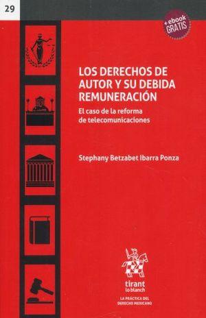 DERECHOS DE AUTOR Y SU DEBIDA REMUNERACION, LOS. EL CASO DE LA REFORMA DE TELECOMUNICACIONES (+EBOOK)