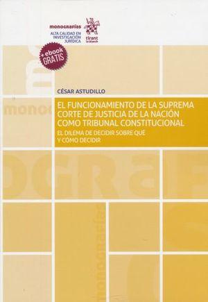 FUNCIONAMIENTO DE LA SUPREMA CORTE DE JUSTICIA DE LA NACION COMO TRIBUNAL CONSTITUCIONAL, EL (+EBOOK)