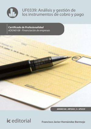 UF0039 ANALISIS Y GESTION DE LOS INSTRUMENTOS DE COBRO Y PAGO. ADGN0108 - FINANCIACION DE EMPRESAS / 2 ED.