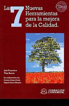 7 NUEVAS HERRAMIENTAS PARA LA MEJORA DE LA CALIDAD, LAS