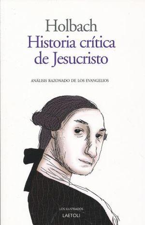 HISTORIA CRITICA DE JESUCRISTO. ANALISIS RAZONADO DE LOS EVANGELIOS