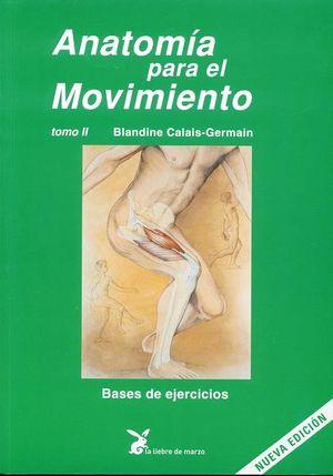 ANATOMIA PARA EL MOVIMIENTO / TOMO II BASES DE EJERCICIOS / 2 ED.