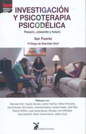 INVESTIGACION Y PSICOTERAPIA PSICODELICA. PASADO PRESENTE Y FUTURO