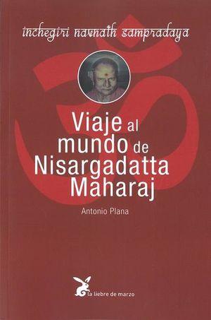 VIAJE AL MUNDO DE NISARGADATTA MAHARAJ