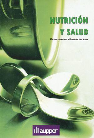 NUTRICION Y SALUD. CLAVES PARA UNA ALIMENTACION SANA / PD.