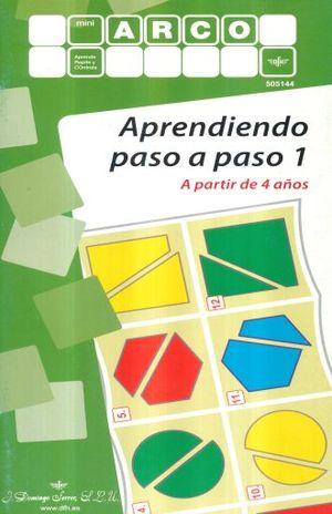 APRENDIENDO PASO A PASO 1. A PARTIR DE 4 AÑOS / MINI ARCO