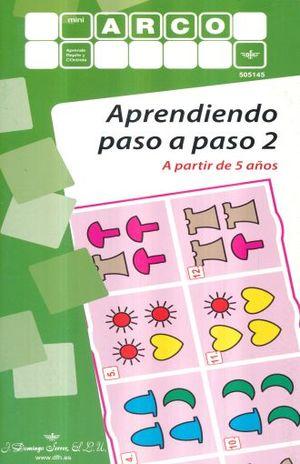 APRENDIENDO PASO A PASO 2. A PARTIR DE 5 AÑOS / MINI ARCO