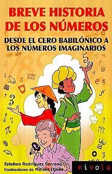 BREVE HISTORIA DE LOS NUMEROS. DESDE EL CERO BABILONICO A LOS NUMEROS IMAGINARIOS