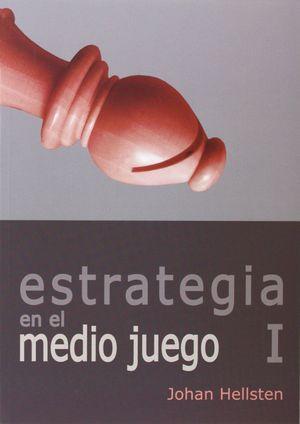 ESTRATEGIA EN EL MEDIO JUEGO / VOL. 1