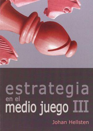 ESTRATEGIA EN EL MEDIO JUEGO / VOL. 3