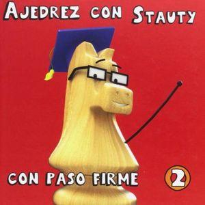 AJEDREZ CON STAUTY 2. CON PASO FIRME / PD.
