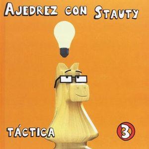 AJEDREZ CON STAUTY 3. TACTICA / PD.