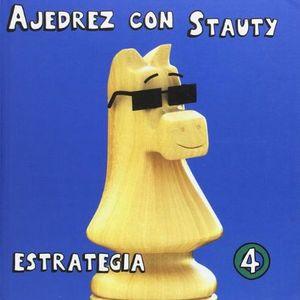 AJEDREZ CON STAUTY 4. ESTRATEGIA / PD.