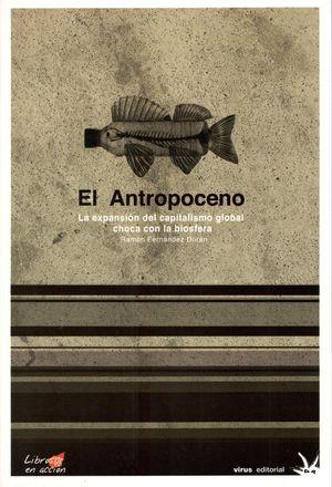El antropoceno. La expansión del capitalismo global choca con la biosfera