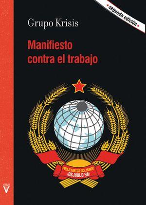 Manifiesto contra el trabajo / 2 ed.