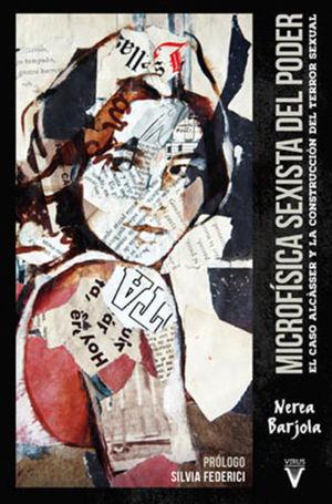 Microfísica del poder. El caso Alcásser y la construcción del terror sexual / 2 ed.