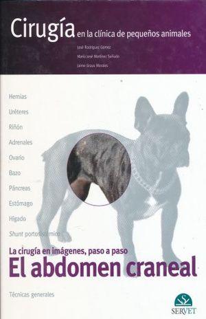 ABDOMEN CRANEAL, EL. TECNICAS GENERALES LA CIRUGIA EN IMAGENES PASO A PASO CIRUGIA EN LA CLINICA DE PEQUEÑOS ANIMALES / PD.