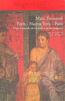 PARIS NUEVA YORK PARIS. VIAJE AL MUNDO DE LAS ARTES Y DE LAS IMAGENES