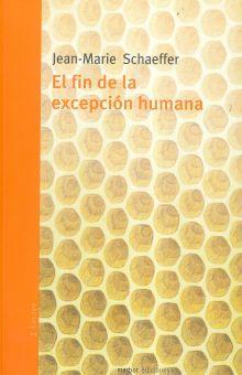 FIN DE LA EXCEPCION HUMANA, EL