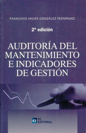 AUDITORIA DEL MANTENIMIENTO E INDICADORES DE GESTION / 2 ED.