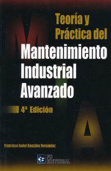 TEORIA Y PRACTICA DEL MANTENIMIENTO INDUSTRIAL AVANZADO / 4 ED.