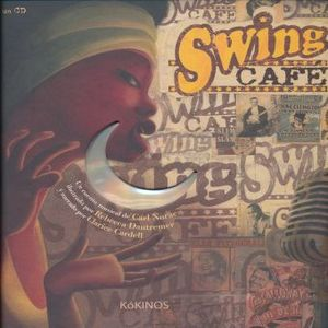 SWING CAFE. UN CUENTO MUSICAL / PD. (INCLUYE CD)