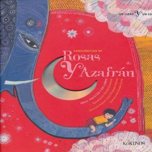 CANCIONCITAS DE ROSAS Y AZAFRAN. INDIA PAKISTAN Y SRI LANKA / PD. (INCLUYE CD)