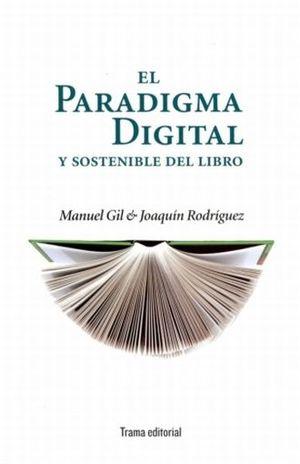 PARADIGMA DIGITAL Y SOSTENIBLE DEL LIBRO, EL
