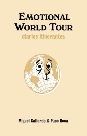 EMOTIONAL WORLD TOUR. DIARIOS ITINERANTES / PD.