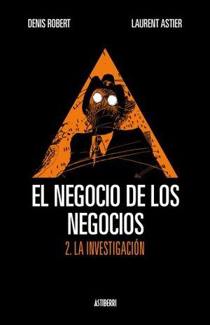 NEGOCIO DE LOS NEGICOS 2, EL. LA INVESTIGACION / PD.