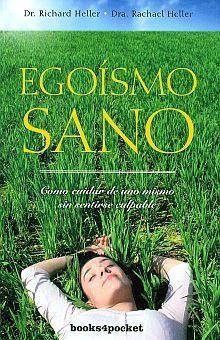 EGOISMO SANO. COMO CUIDAR DE UNO MISMO SIN SENTIRSE CULPABLE