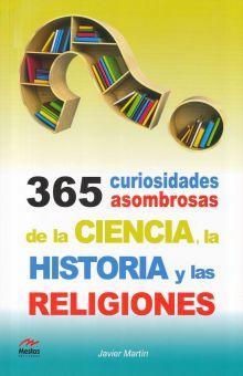 365 CURIOSIDADES ASOMBROSAS DE LA CIENCIA LA HISTORIA Y LAS RELIGIONES