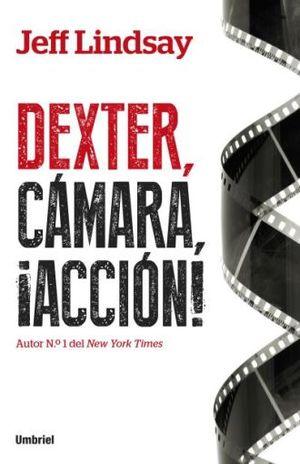 DEXTER CAMARA ACCION