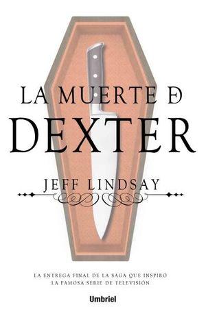 MUERTE DE DEXTER, LA