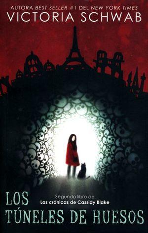 Los túneles de huesos / Las crónicas de Cassidy Blake / Vol. 2