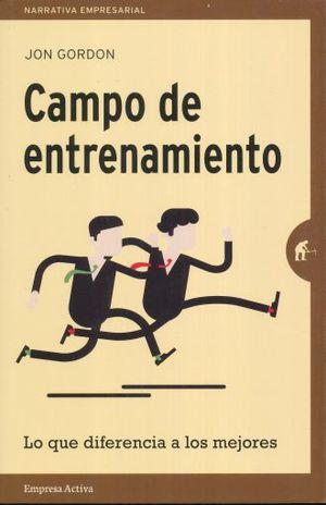 CAMPO DE ENTRENAMIENTO. LO QUE DIFERENCIA A LOS MEJORES