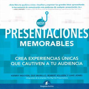 PRESENTACIONES MEMORABLES. CREA EXPERIENCIAS UNICAS QUE CAUTIVEN A TU AUDIENCIA