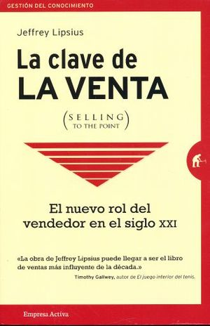 CLAVE DE LA VENTA, LA / SELLING TO THE POINT