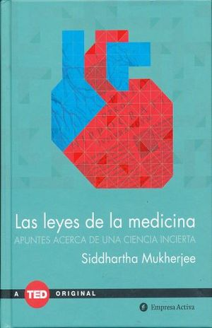 LEYES DE LA MEDICINA, LAS. APUNTES ACERCA DE UNA CIENCIA INCIERTA / PD.