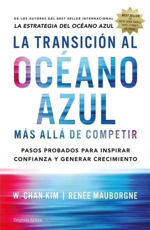 TRANSICION AL OCEANO AZUL, LA. MAS ALLA DE COMPETIR