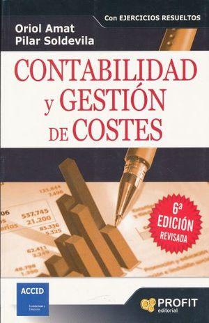 CONTABILIDAD Y GESTION DE COSTES / 6 ED.