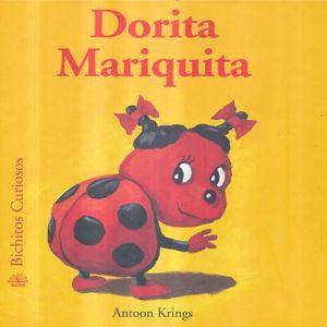 DORITA MARIQUITA / BICHITOS CURIOSOS / PD.