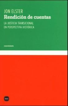 RENDICION DE CUENTAS. LA JUSTICIA TRANSICIONAL EN PERSPECTIVA HISTORICA