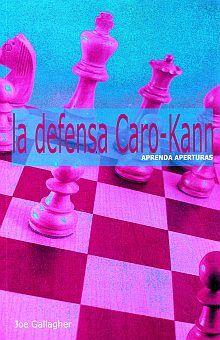 APRENDA APERTURAS. LA DEFENSA CARO-KANN