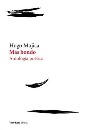 Más hondo. Antología poética