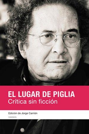 El lugar de Piglia. Crítica sin ficción