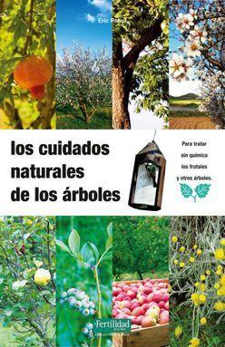CUIDADOS NATURALES DE LOS ARBOLES, LOS