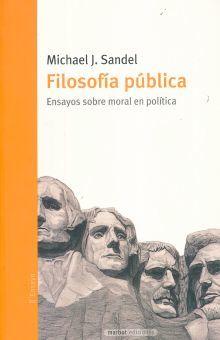 FILOSOFIA PUBLICA. ENSAYOS SOBRE MORAL EN POLITICA