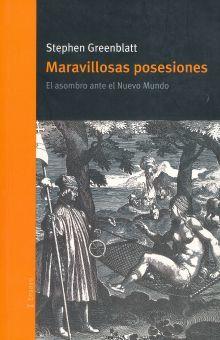 MARAVILLOSAS POSESIONES. EL ASOMBRO ANTE EL NUEVO MUNDO