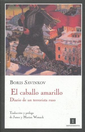 CABALLO AMARILLO, EL. DIARIO DE UN TERRORISTA RUSO